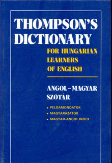 Thompson's Dictionary for Hungarian Learners of English /Angol-magyar szótár